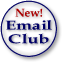 New! Email Club